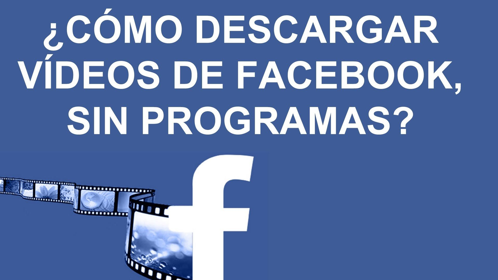 Como Descargar Videos De Facebook Sin Instalar Programas