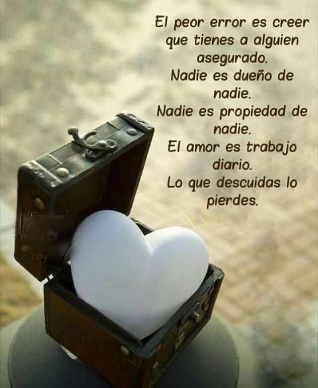 No Hay Que Descuidar El Amor Hay Que Trabajarlo Con Pasion Y Mucho