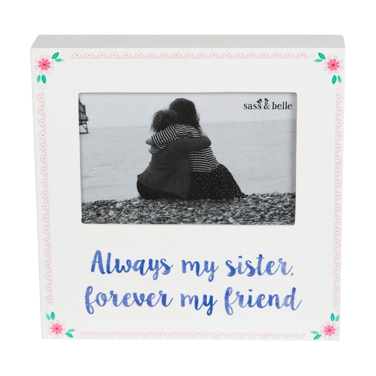 Sass Belle - White 6x4 Always My Sister Photo Box Frame | Sass ...