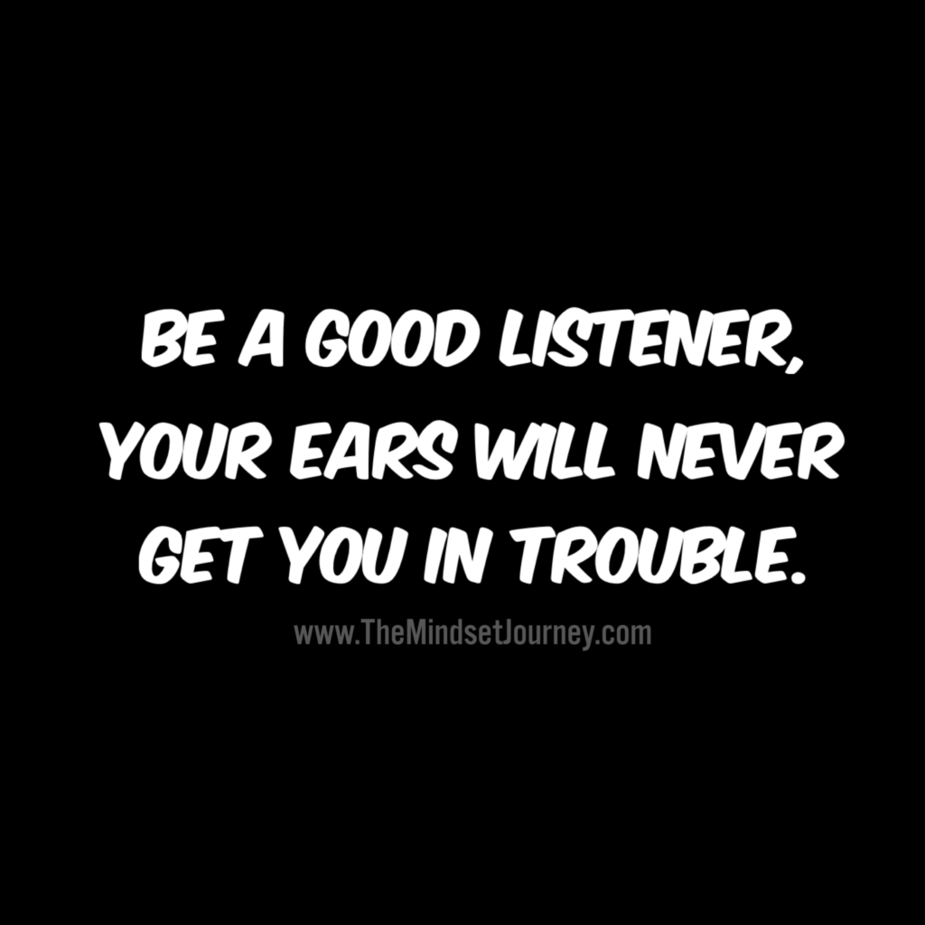 are you a good listener Here are seven tips to good listening that i found easy to learn and quite useful: do not interrupt allow the people you are communicating with to share their feelings and thoughts uninterrupted.