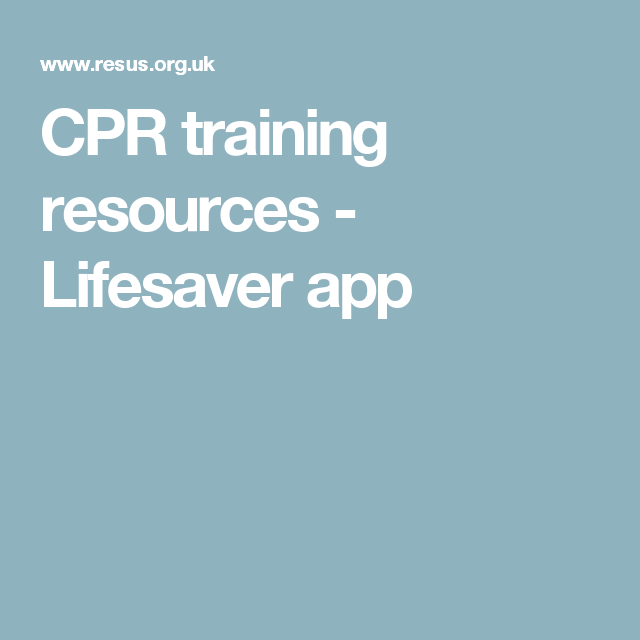 Cpr Training Resources Lifesaver App Health And Wellbeing