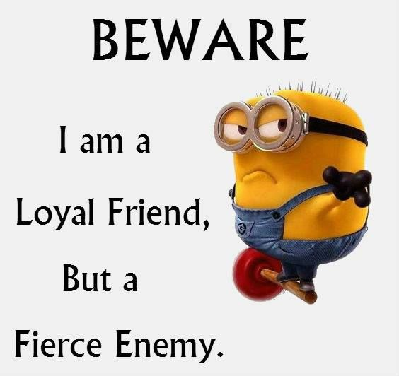 Beware So True Mess With Me You Better Be Prepared Funny Minion Quotes Minion Quotes Minions Quotes