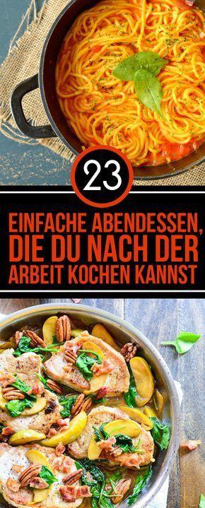 23 einfache Abendessen, die Sie nach der Arbeit kochen können   - Rezepte -