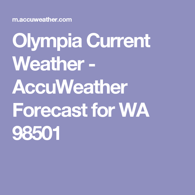Olympia Current Weather Accuweather Forecast For Wa 98501 Month Weather Daily Weather Forecast Hourly Weather