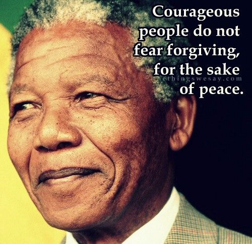 Courageous People Do Not Fear Forgiving For The Sake Of