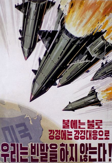 """North Korean  """"Fight fire with fire and force with force we don't make idle threats."""""""