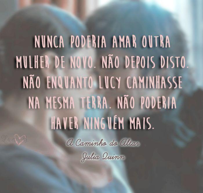 A Caminho Do Altar Julia Quinn Citacoes Livros De Romance Romance De Epoca