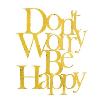 Don T Worry Be Happy Giant Metal Sign Yellow Happy Signs Metal Signs Hello Sign
