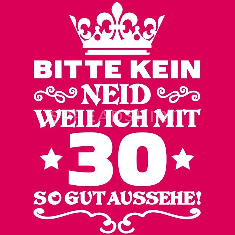 T Shirt 30 Geburtstag Bitte Kein Neid Frauen Premium T Shirt