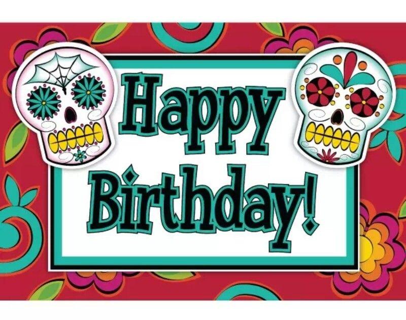 Birthday Sugar Skulls Happy Birthday Skulls Sugar Skull Birthday Happy Birthday Images
