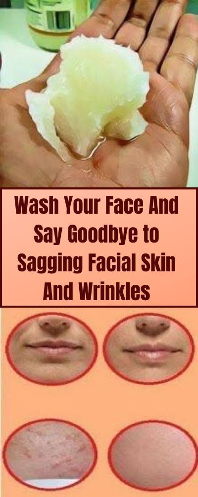 How to Wash Your Face And Say Goodbye to Sagging Facial Skin And Wrinkles