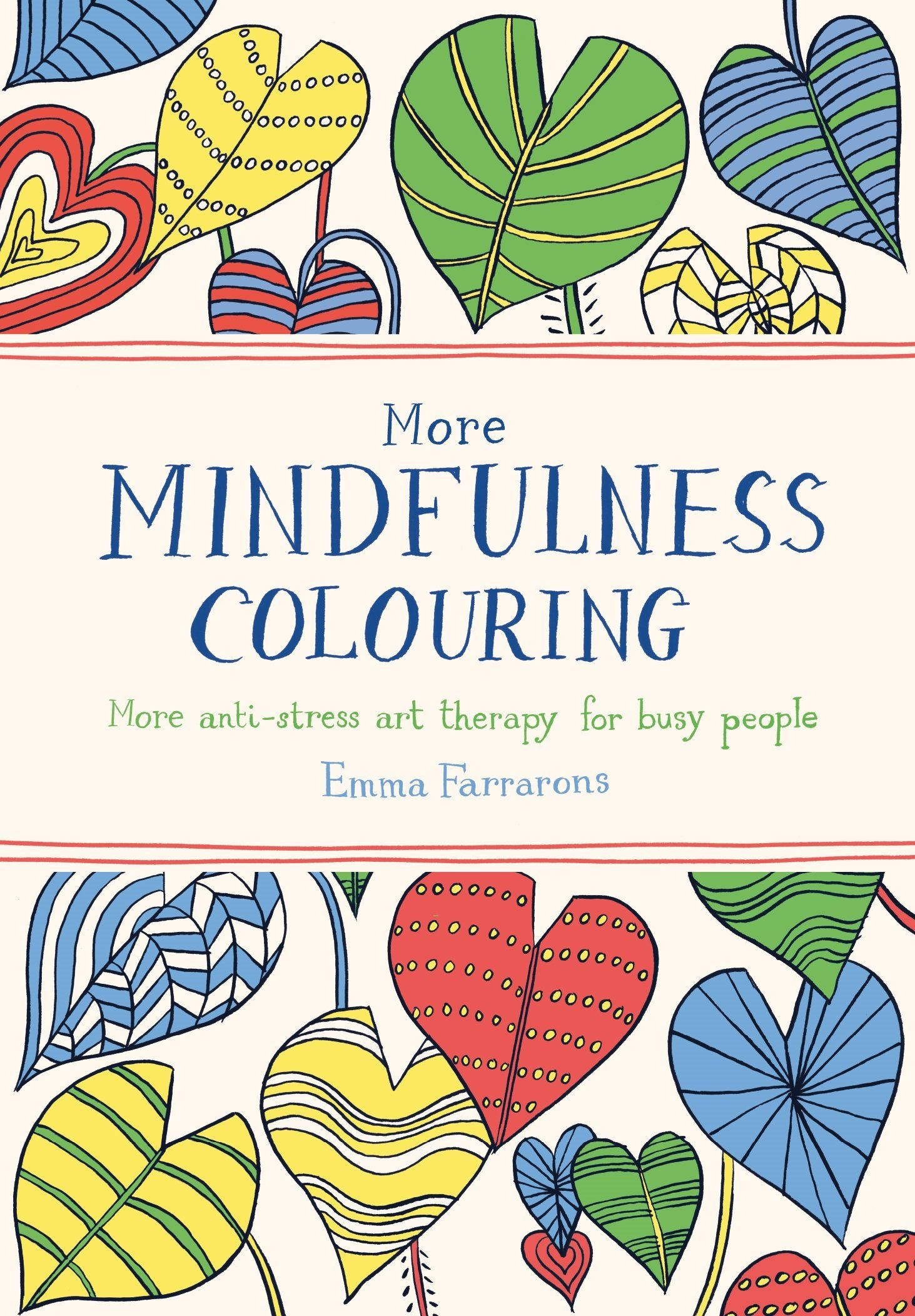 More Mindfulness Colouring Anti Stress Art Therapy For Busy People Books