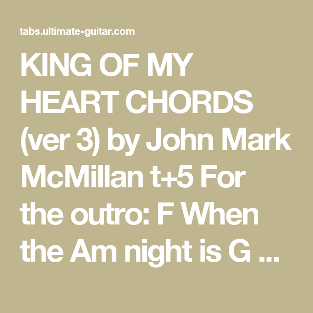 KING OF MY HEART CHORDS (ver 3) by John Mark McMillan t+5 For the ...