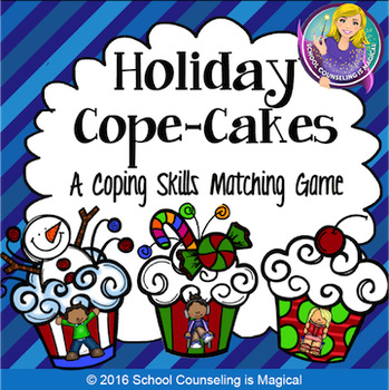 Holiday Cope Cakes A Coping Skills Matching Game Coping Skills Social Emotional Skills Emotional Skills