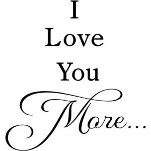 Love You More Quotes Glamorous Imgthing 300×300  E Greetings  Pinterest