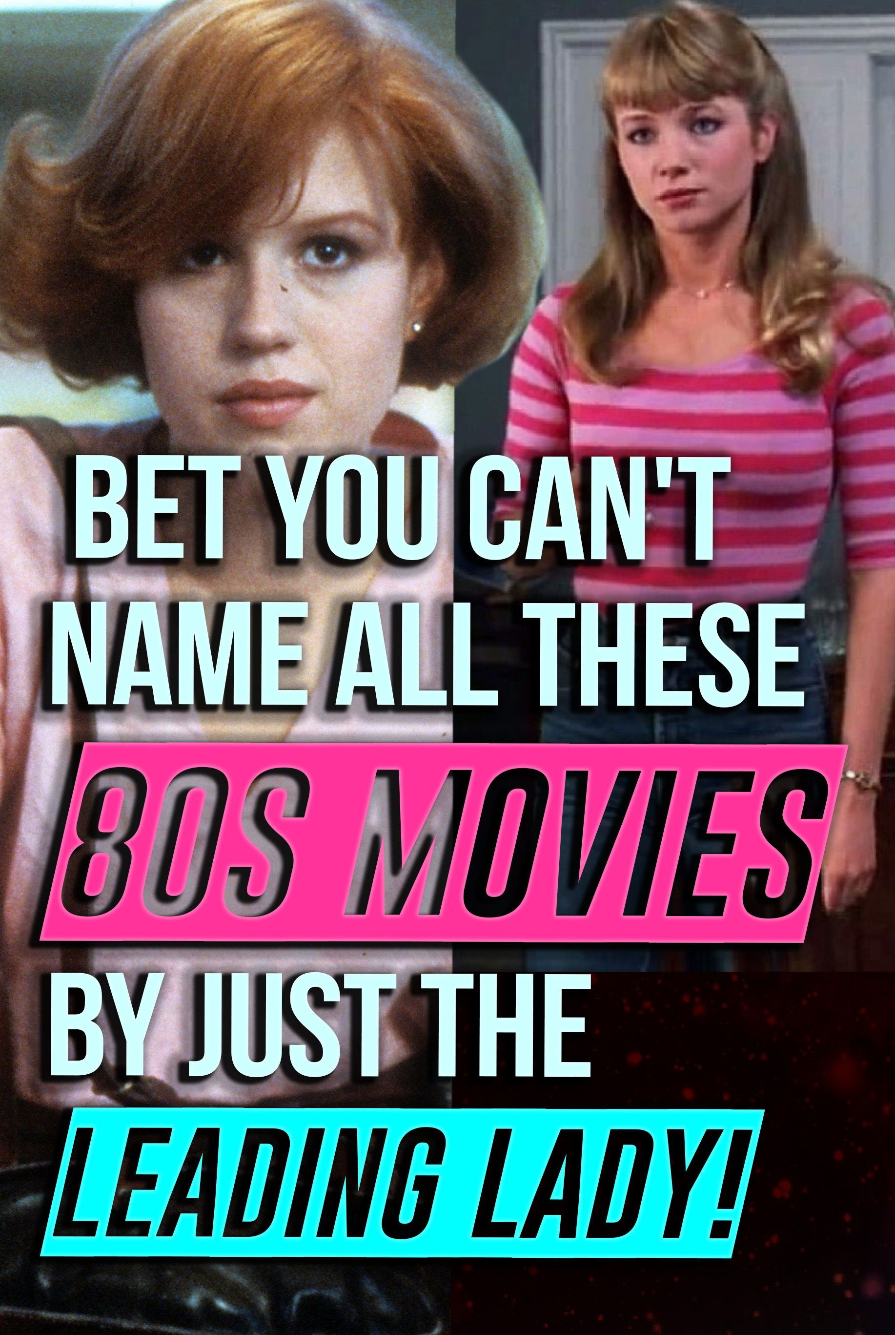 Quiz We Bet You Can T Name All These 80s Movies By Just The Leading Lady