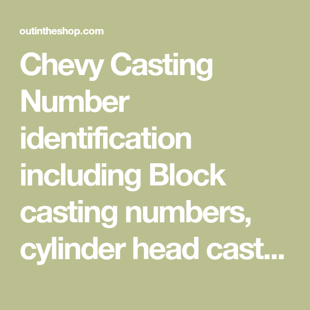 Chevy Casting Number Identification Including Block