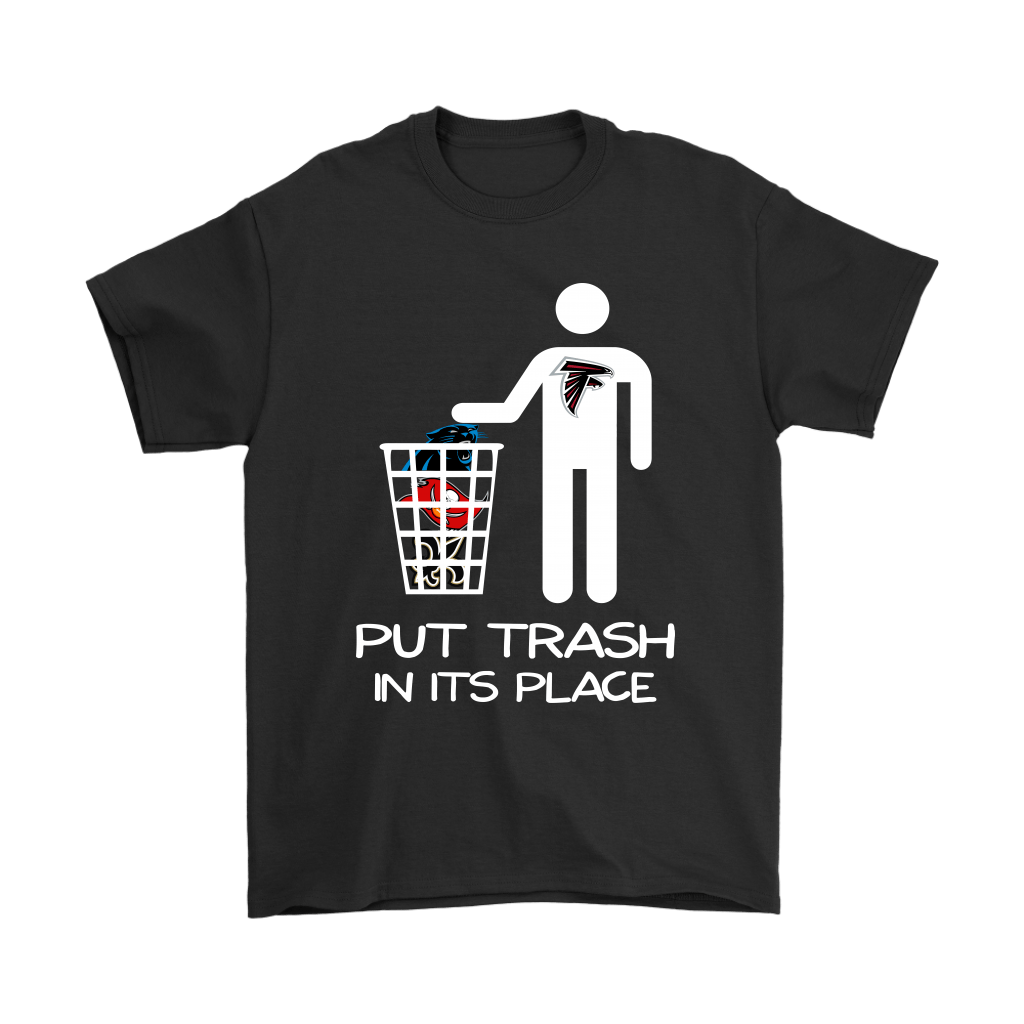 Atlanta Falcons Put Trash In Its Place Funny Nfl Shirts Teextee Store Nfl Shirts Funny Nfl Nfl T Shirts