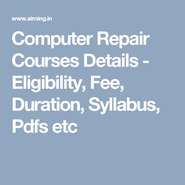 Computer Repair Courses Details Eligibility Fee Duration Syllabus Pdfs Etc Web Design Course Syllabus Web Design