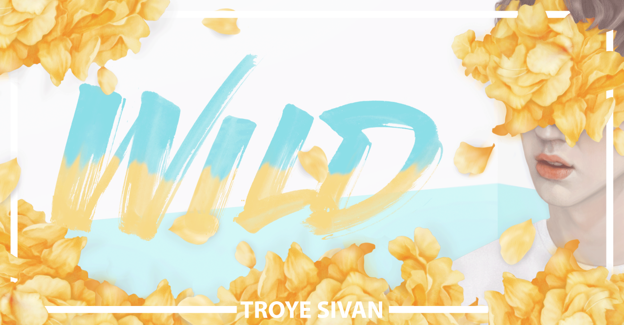 Tronlerish Wild By Troye Sivan Poster See You In Heck Troye Sivan Poster Wild [ 667 x 1280 Pixel ]