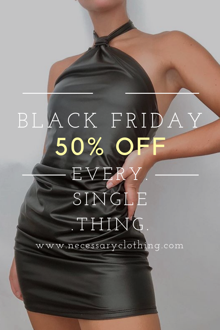 128c40f723d6a Black Friday is here and we got something special for you! It s 50% OFF  Every. Single. Thing. Grab best fashion pieces and create those stylish  street style ...