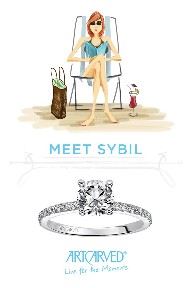 Sybil is a classic gal who appreciates the simple things in life. She especially loves lazy days at the beach with a great read, a fruity umbrella drink, and just the right amount of sun!        Click the pin to learn more about Sybil and explore which ArtCarved Girl is best suited for your unique personality. #ArtCarvedBridal #classic #engagementrings