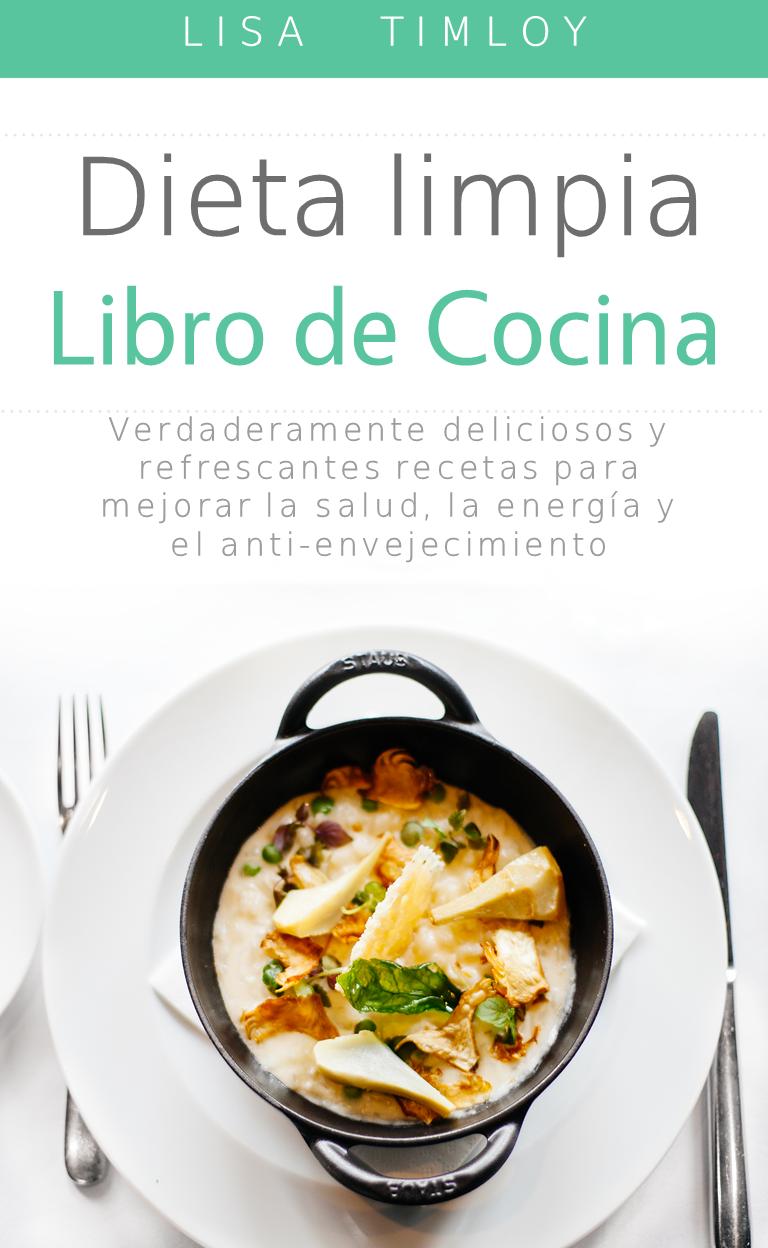 Cocina Dieta   Libro Cocina De Dietas Limpias Comida Y Bebida Pinterest