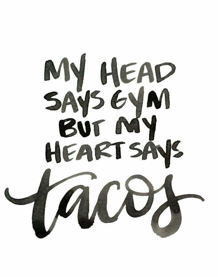 Mmmm, tacos    | Thats me! | Food quotes, Words quotes, Sayings