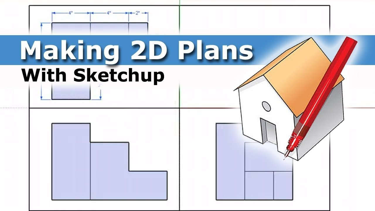 Creating 2d Plans With Sketchup How To Plan House Plans