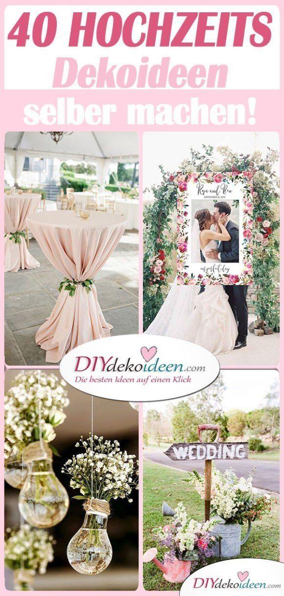 40 DIY Hochzeitsdeko Ideen - schöne Hochzeitsdekoration Selber Machen #hochzeitsdeko
