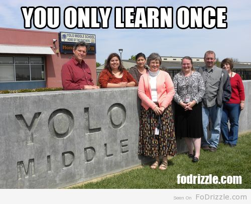 Funny Memes For Kids About School : Yolo middle school funny meme fo drizzle funnies
