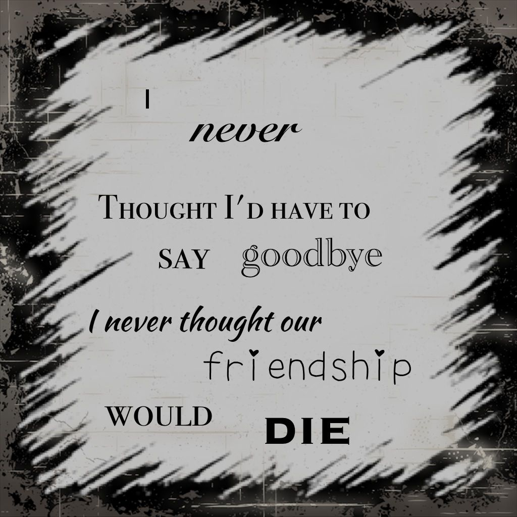 Saying Goodbye To Your Ex Quotes: Friend Quote Ex Friends Goodbye Leaving