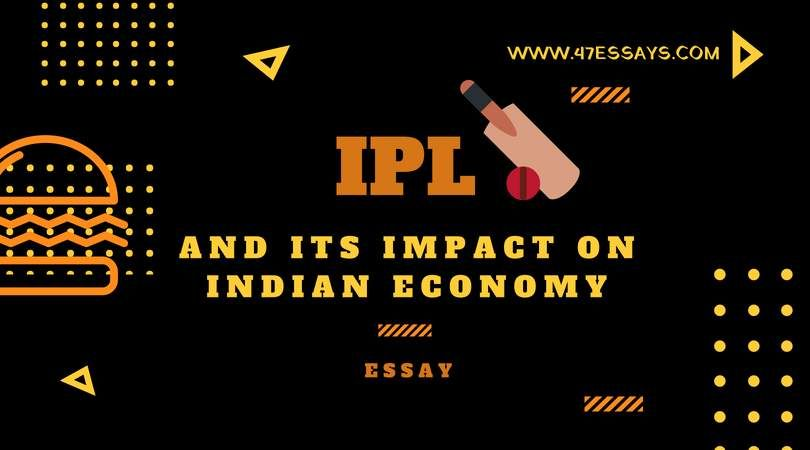Ipl And It Impact On The Indian Economy 47essay Essay