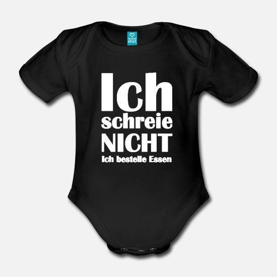 Ich schreie nicht Ich bestelle Essen Geschenk Baby Baby Bio Kurzarmbody | Spreadshirt