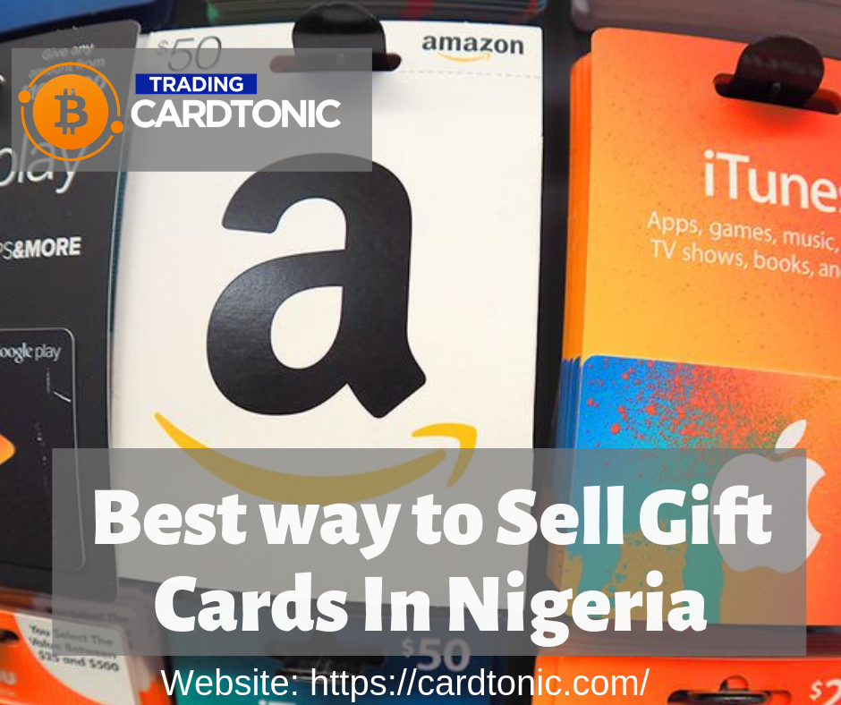Best Way To Sell Gift Cards In Nigeria Cardtonic Sell Gift Cards Things To Sell Gift Card