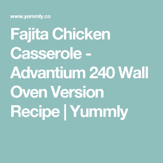 Fajita Chicken Casserole Advantium 240 Wall Oven Version Recipe Yummly