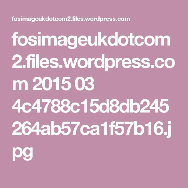 fosimageukdotcom2.files.wordpress.com 2015 03 4c4788c15d8db245264ab57ca1f57b16.jpg