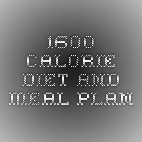 1600 Calorie Diet and Meal Plan | 1600 calorie diet, 1600 ...