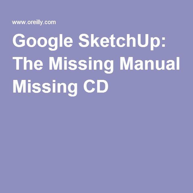 Google SketchUp The Missing Manual Missing CD Sketchup