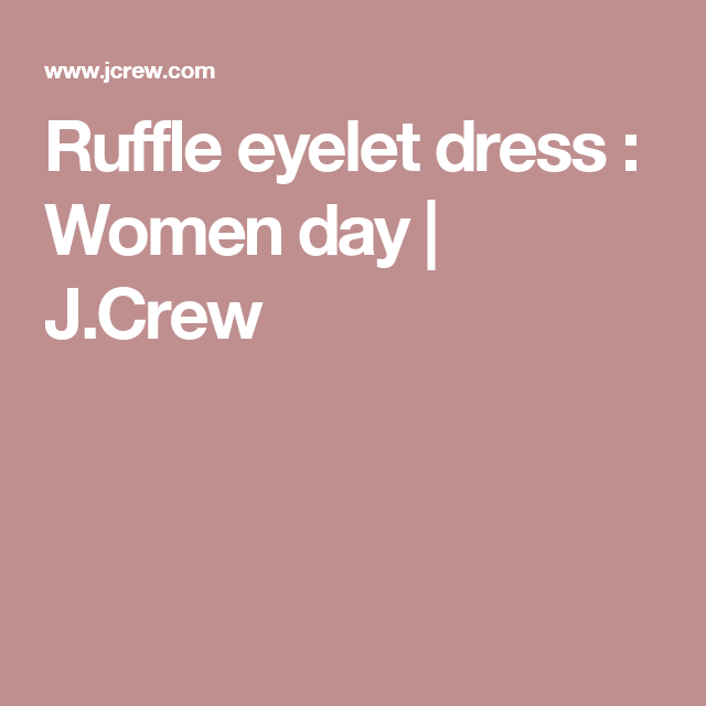 Ruffle eyelet dress : Women day   J.Crew