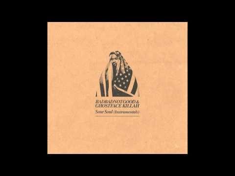 BADBADNOTGOOD & Ghostface Killah - Sour Soul (Instrumentals