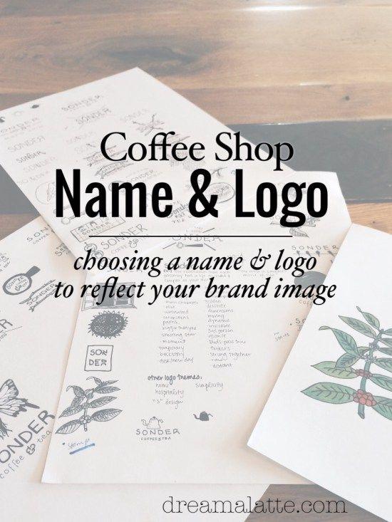 Choosing A Coffee Shop Name Logo Coffee Shop Names My Coffee