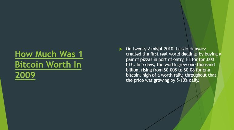 How Much Was 1 Bitcoin Worth In 2009 Bitcoin Thing 1 Worth