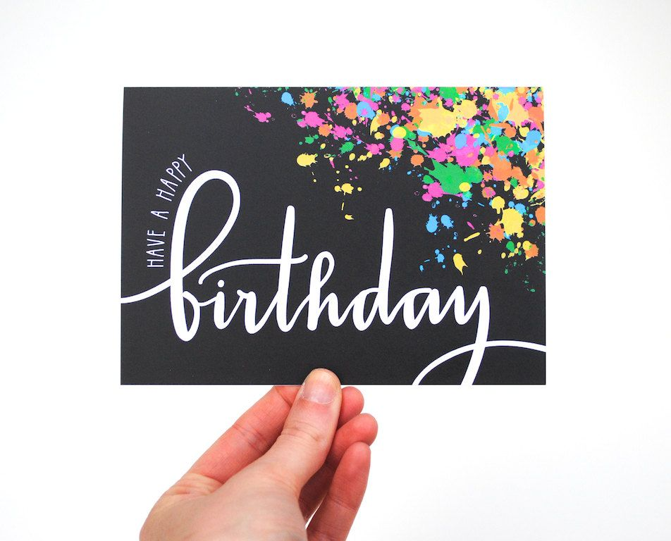 Have a happy birthday card white text and colorful neon paint have a happy birthday card white text and colorful neon paint splatters handwritten modern calligraphy blank inside single bookmarktalkfo Image collections