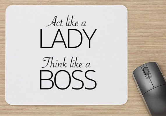 Hey, I found this really awesome Etsy listing at https://www.etsy.com/listing/399069935/mouse-pad-act-like-a-lady-think-like-a