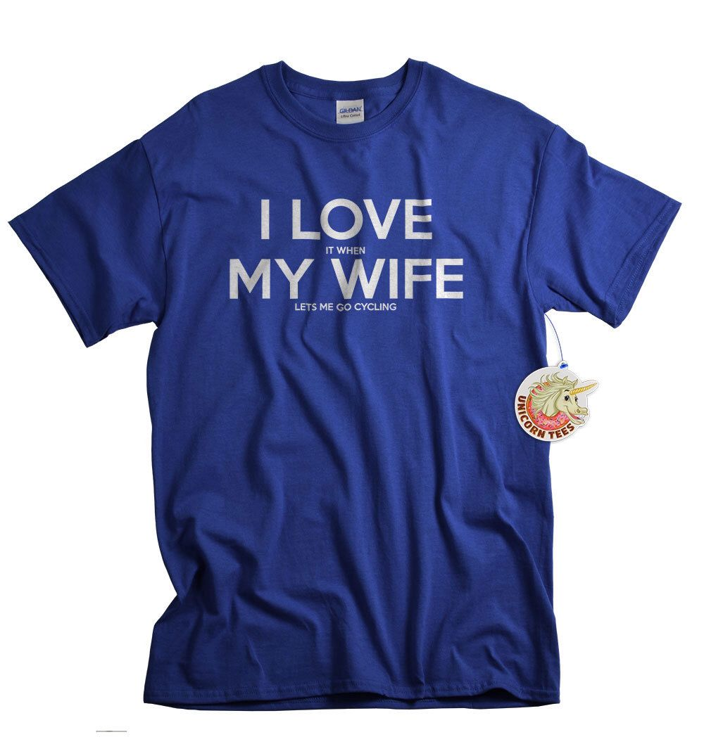 Birthday Gift for Cyclist bicycle lovers I LOVE it when MY Wife® Brand T-