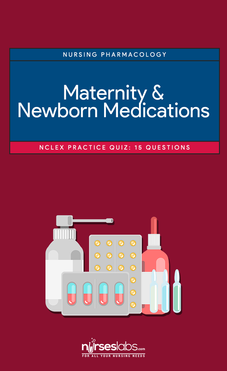 Maternity and Newborn Medications NCLEX Practice Quiz (15 Items)