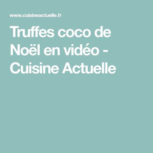 Truffes coco de Noël en vidéo - Cuisine Actuelle