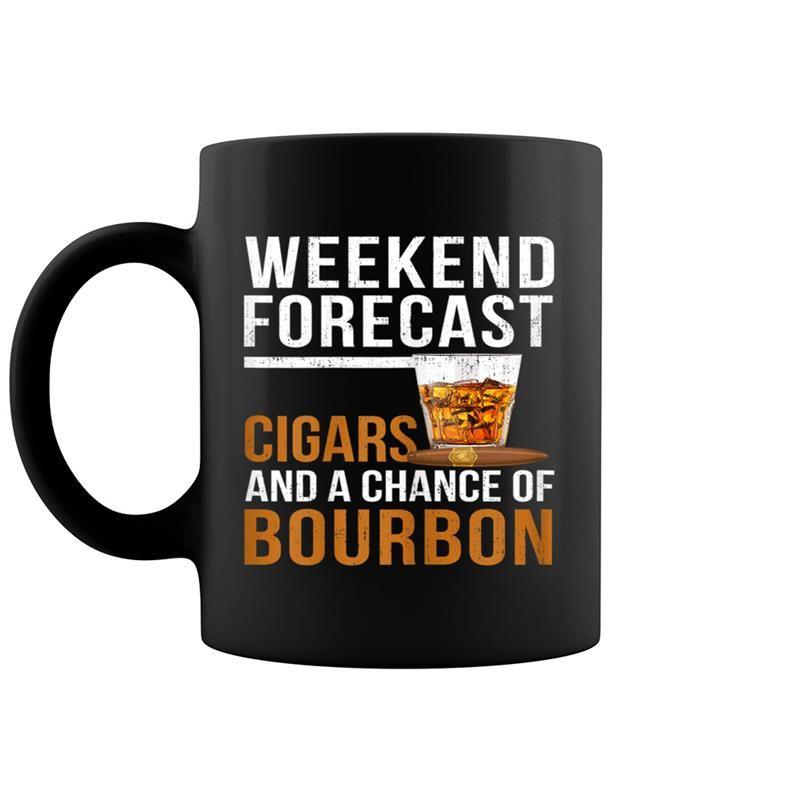 Weekend Forecast Cigars And A Chance Of Bourbon Funny Coffee Mug 11 Oz #3dayweekendhumor