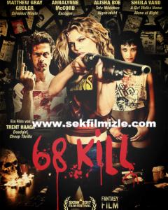 68 Olum Izle 68 Kill 2017 Full Hd Olum Film Izleme
